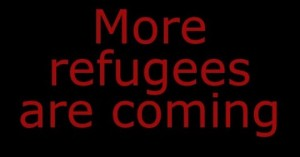MORE REFUGEES ARE COMING